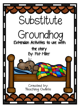 Substitute Groundhog by Miller - Literature Unit