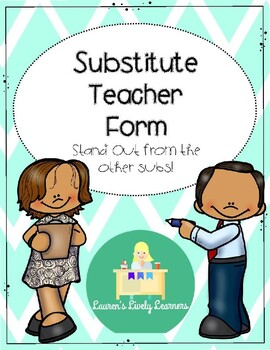 Substitute Teacher From - For Substitutes to Classroom Teachers