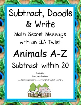 Subtract, Doodle & Write! Math with  ELA Twist Animals A-Z