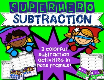 Subtraction Superheros! Subtraction Activities in Tens Frames