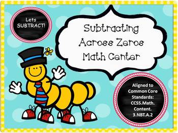 Subtracting Across Zeros Math Center - Common Core Aligned