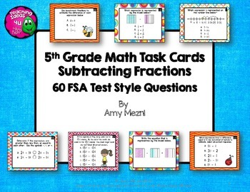 Subtracting Fractions 60 Task Cards 5th Grade FSA Style Questions