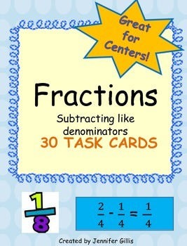 Subtracting Fractions with like denominators- TASK CARDS