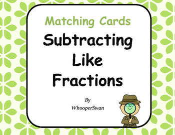 Subtracting Like Fractions Matching Cards