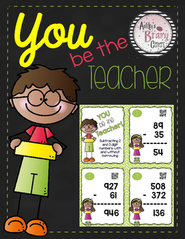 Subtracting Task Cards: You Be the Teacher! (Includes QR Codes)