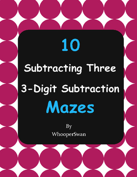 Subtracting Three 3-Digit Subtraction Maze
