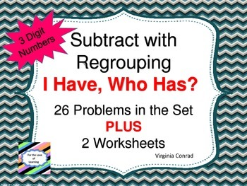 Subtracting Three Digit Numbers with Regrouping--I Have, W