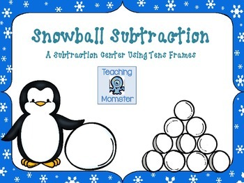 Subtracting with Tens Frames Math Center--Subtracting Snowballs