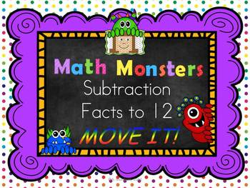Subtraction Facts to 12 MOVE IT! Math Monsters