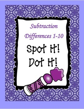 Subtraction Spot it! Dot it! (Differences from 1-10)