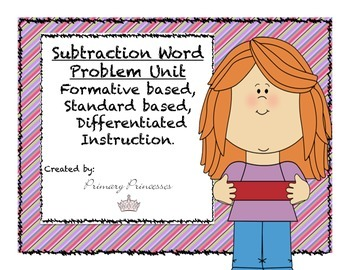 Subtraction Word Problem Unit Differentiated/Formative Bas