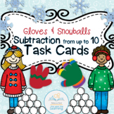 Subtraction from up to 10 Task Cards Gloves and Snowballs theme