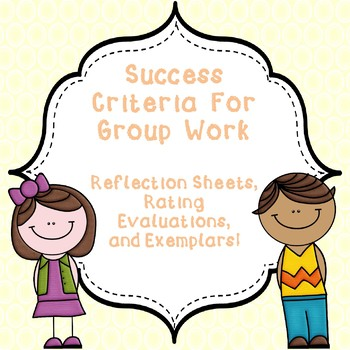 Success Criteria For Group Work: Reflection and Self Asses