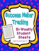 Success Maker Bi-Weekly Tracking Sheets
