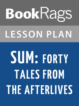 Sum: Forty Tales from the Afterlives Lesson Plans