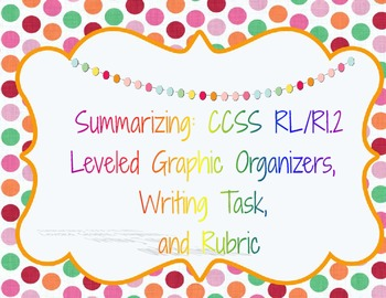 Summarizing Graphic Organizers (differentiated), writing t