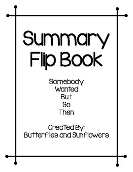 Summary Flip Book Somebody-Wanted-But-So-Then