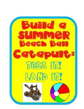 Summer Beach Ball Catapult STEM Engineering Science Experi