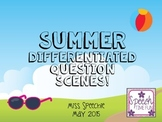 Summer Differentiated Question Scenes
