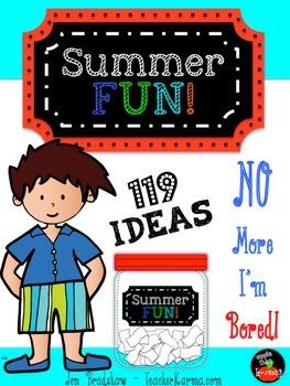Summer FUN Idea Jar - 119 Ideas for FUN!  End of Year Activities
