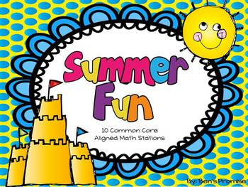 Summer Fun Math Stations---10 Common Core Aligned Math Cen