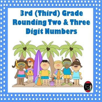 3rd (Third) Grade Rounding of Two & Three Digit Numbers
