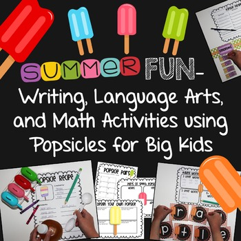 Summer Fun- Writing, LA, and Math Activities using Popsicl
