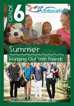 Summer - Hanging Out with Friends - Grade 6