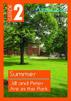 Summer - Jill and Peter Are in the Park - Grade 2