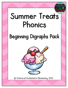 Summer Treats Phonics: Beginning Digraphs Pack