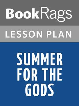 Summer for the Gods: Lesson Plans