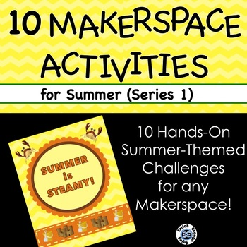 Summer is STEAMY! 10 Hands-on Seasonal STEM Challenges for