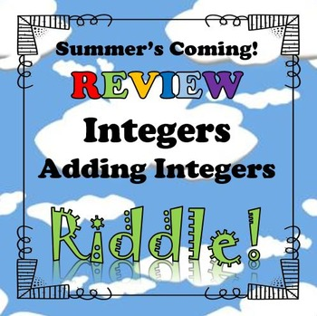Summer's Coming! Review Riddle Adding Integers...Math+Riddle=FUN!