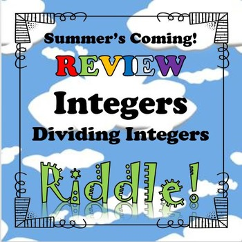 Summer's Coming! Review Riddle Dividing Integers...Math+Ri