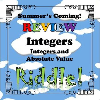 Summer's Coming! Review Riddle Integers and Absolute Value
