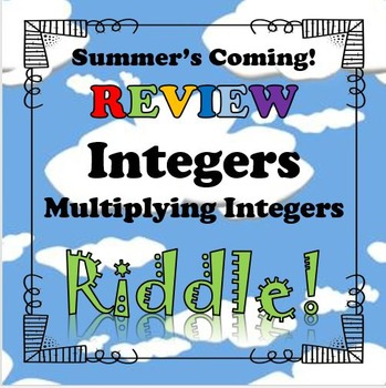 Summer's Coming! Review Riddle Multiplying Integers...Math