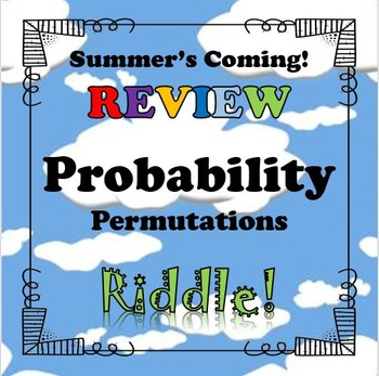 Summer's Coming Riddle Probability Permutations...Math+Rid