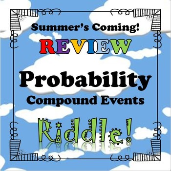 Summer's Coming Riddle Probability of Compound Events...Ma