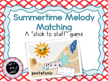 Summertime Melody Matching--A stick to staff notation game
