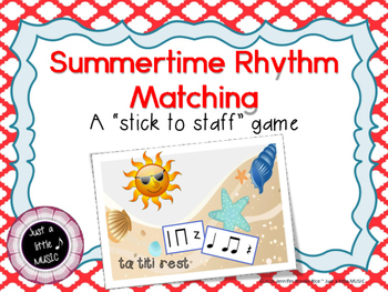 Summertime Rhythm Matching--A stick to staff notation game