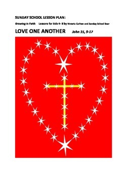 Sunday School Lesson: LOVE ONE ANOTHER:  John 15 9:17