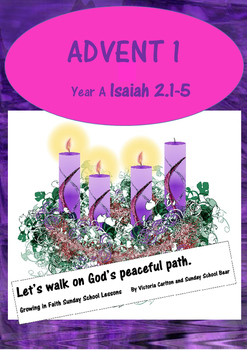 Sunday School lesson Advent 1 (Year A) :  Isaiah tells us
