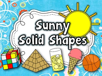 Sunny Solid Shapes {3D Shapes}
