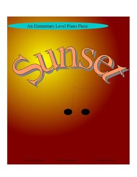 """""""Sunset""""  An Elementary Level Piano Piece"""