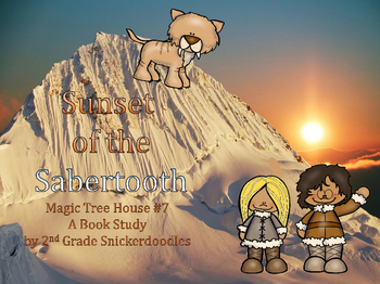 Sunset of the Sabertooth: Magic Tree House Book #7: A Book Study