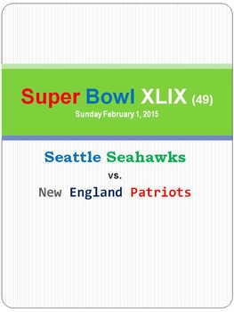 Super Bowl XLIX  (49)  Seattle Seahawks vs. New England Patriots