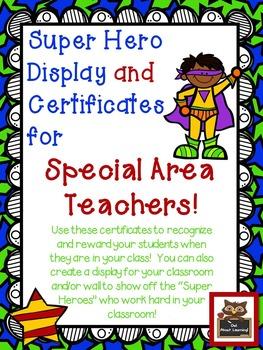Super Hero Certificates and Display: P.E., Art, Music, Tec