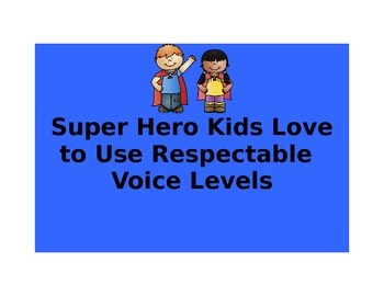 Super Hero Kids Use Respectable Voice Levels