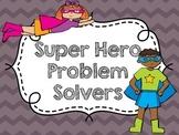 Super Hero Problem Solvers