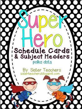 Super Hero Schedule and Subject Headers *polka dots*